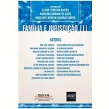 Família e Jurisdição III - Eliene Ferreira Bastos, Arnoldo Camanho de Assis, Marlouve Moreno Sampaio Santos