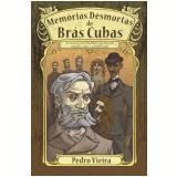 Memórias Desmortas de Brás Cubas - Pedro Vieira
