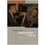Pixinguinha na Pauta  - Bia Paes Leme (Org.)