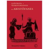 Lisístrata e Tesmoforiantes de Aristófanes - Aristófanes