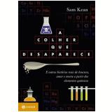 A Colher que Desaparece - Sam Kean