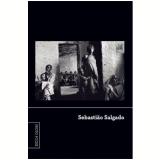 Sebastião Salgado (Vol. 5) - Sebastião Salgado