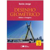 Desenho Geométrico 3 - Ensino Fundamental II - Sonia Jorge