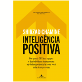 Inteligência Positiva - Shirzad Chamine