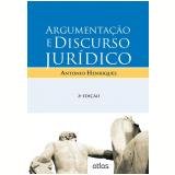 Argumentação E Discurso Jurídico - Antonio Henriques