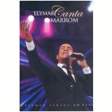 Elymar Canta Marrom (DVD) - Elymar Santos