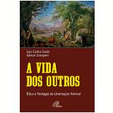 A Vida Dos Outros - Luiz Carlos Susin, Gilmar Zampieri