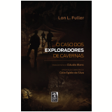 O Caso dos Exploradores de Cavernas - Lon L. Fuller