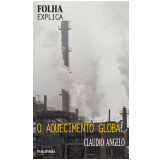 O Aquecimento Global - Claudio Angelo