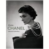 A Era Chanel - Edmonde Charles-Roux