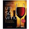 Um S� Vinho: da Entrada � Sobremesa