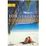 101 Viagens Românticas - A. Beveresco