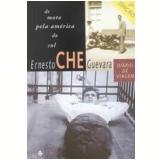 De Moto pela América do Sul - Ernesto Che Guevara