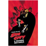 Sin City: A Grande Matança - Frank Miller