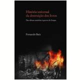 História Universal da Destruição dos Livros - Fernando Báez