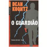 O Guardião  - Dean Koontz
