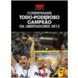 Corinthians – Todo Poderoso Campeão da Libertadores 2012 - Rádio Bandeirantes