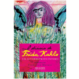 O Diário de Frida Kahlo   - Frida Kahlo