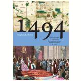 1494 - Como uma Briga de Fam�lia na Espanha Medieval Dividiu o Mundo ao Meio - Stephen R. Bown