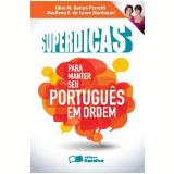 SUPERDICAS PARA MANTER SEU PORTUGUÊS EM ORDEM - 1ª edição (Ebook) - Edna M. Barian Perrotti