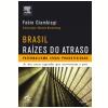 Brasil: ra�zes do atraso (Ebook)
