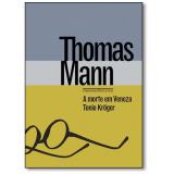 A Morte Em Veneza & Tonio Krueger - Thomas Mann
