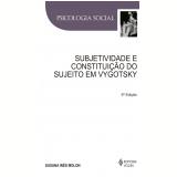 Subjetividade e constituição do sujeito em Vygotsky (Ebook) - Susana Inês Moron