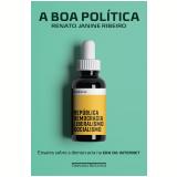 A Boa Política - Renato Janine Ribeiro