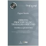 Direito Processual do Trabalho Objetivo - Teoria e Questões - Fagner Sandes