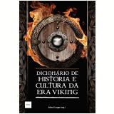 Dicionário de História e Cultura da Era Viking - Johnni Langer