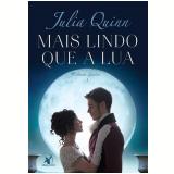 Mais Lindo Que a Lua (Vol. 1) - Julia Quinn
