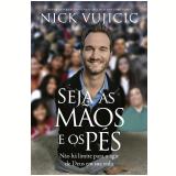 Seja as Mãos e os Pés - Nick Vujicic