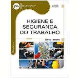 Higiene e Segurança do Trabalho - Paulo Roberto Barsano, Rildo Pereira Barbosa