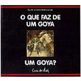 O que Faz de um Goya um Goya? - Richard Mühlberger