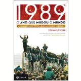 1989: O Ano que Mudou o Mundo - Michael Meyer