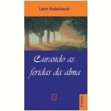 Curando as Feridas da Alma - Leon Robichaud