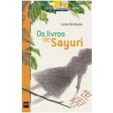 Os Livros De Sayuri - Lúcia Hiratsuka