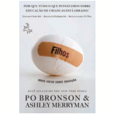 Filhos - Po Bronson, Ashley Merryman