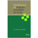 Metodologia da Pesquisa Qualitativa na Saúde - Ana Maria Canzonieri