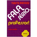 Fala Sério, Professor! - Thalita Rebouças