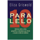 Paralelo 10 - Eliza Griswold
