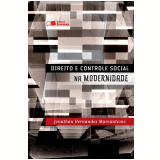 Direito E Controle Social Na Modernidade - Jonathan Hernandes Marcantonio
