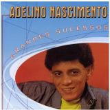 Grandes Sucessos - Adelino Nascimento (CD) - Adelino Nascimento