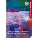 Teaching The Pronunciation Of English As A Lingua Franca - Walker