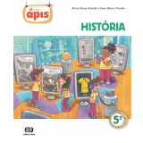 Projeto Ápis - História - 5º Ano - Ensino Fundamental I - Maria Elena Simielli, Anna Maria Charlier