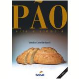 Pão, Arte E Ciencia - Sandra  Canella-rawls