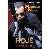 Hoje No Bolshoi - Marcelo Nova (2cd's) +  (DVD) - Marcelo Nova