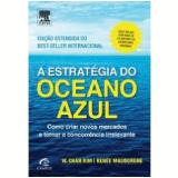 A Estratégia Do Oceano Azul - Renee Mauborgne, W. KIM
