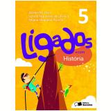 Ligados.com História 5º Ano - Ensino Fundamental I - Alexandre Alves, Regina Nogueira Borella, LetÍcia Fagundes de Oliveira