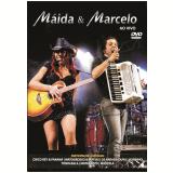 Máida e Marcelo - Ao Vivo (DVD) - Maída E Marcelo